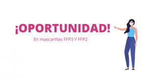 Oportunidad en mascarillas FFP3 y FFP2